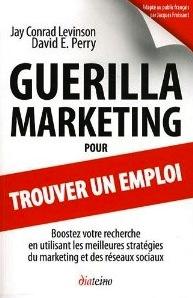 Guérilla Marketing pour trouver un emploi